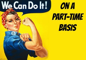 rosie the riveter part-time basis